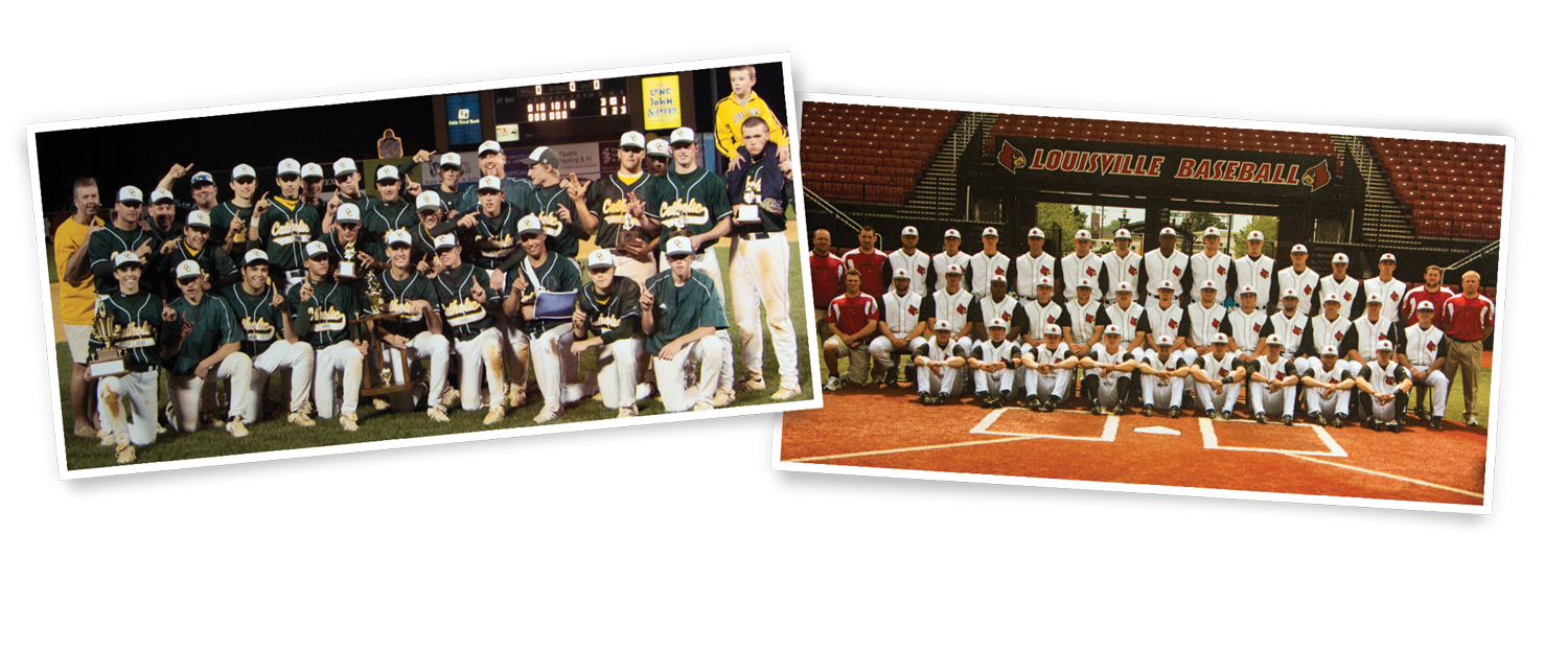 """Left: 2007 Owensboro Catholic Aces All """"A"""" Champs Right: 2010-2011 Louisville Cardinals baseball team"""